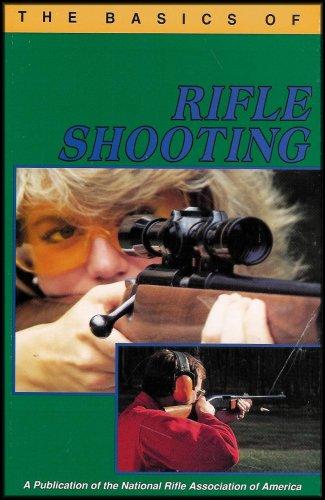 The basics of rifle shooting (A Handbook of the NRA basic firearms education program)