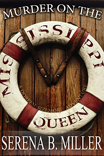 Murder on the Mississippi Queen (The Doreen Sizemore Adventures Book 4) - Queen Riverboat