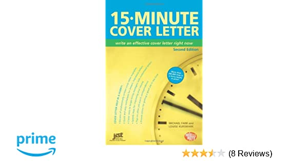 15 minute cover letter write an effective cover letter right now michael farr louise m kursmark 9781593576615 amazoncom books