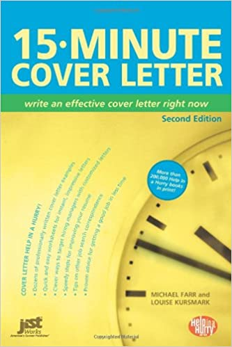 15 Minute Cover Letter Write An Effective Right Now Michael Farr Louise M Kursmark 9781593576615 Amazon Books