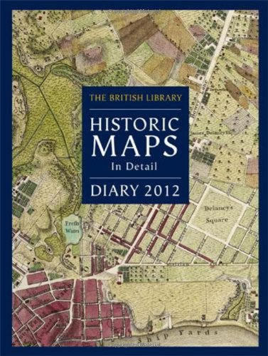 British Library Desk Diary 2012: Historic Maps in Detail