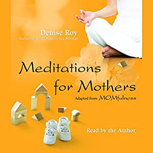 Meditations for Mothers Audiobook