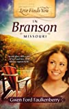 Love Finds You in Branson, Missouri, Gwen Ford Faulkenberry, 1609361911