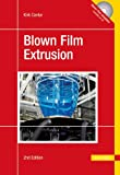 Blown Film Extrusion, Cantor, Kirk, 1569905045