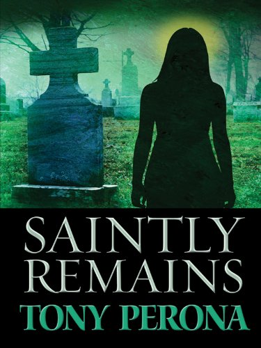 Saintly Remains (A Nick Bertetto Mystery) pdf