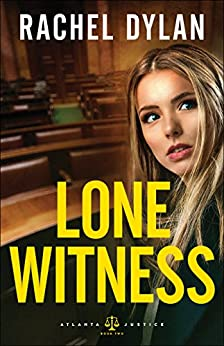 Lone Witness (Atlanta Justice Book #2) by [Dylan, Rachel]