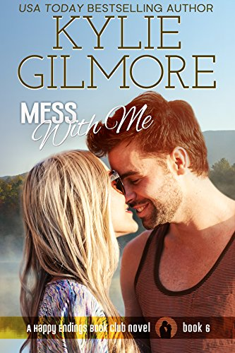 Mess With Me (Happy Endings Book Club, Book 6) (Best Of Happy Endings)