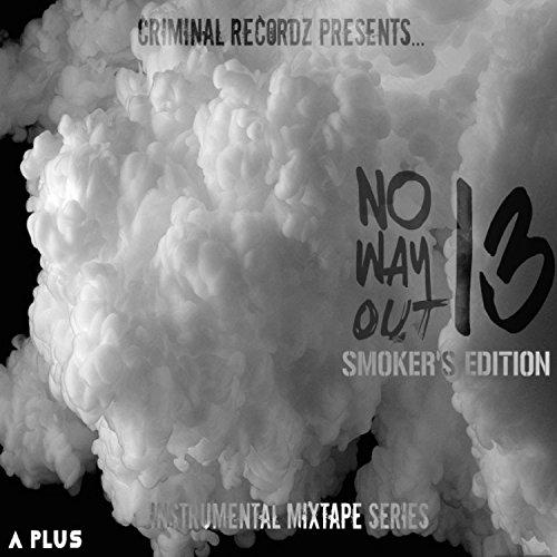 No Way Out 13: Instrumental Mixtape Series (Smoker's Edition)