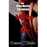 Micka and Me (The Mina Marley Chronicles Book 1)