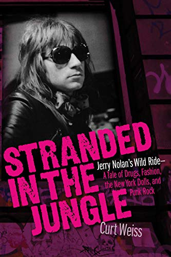 Stranded in the Jungle: Jerry Nolan's Wild Ride: A Tale of Drugs, Fashion, the New York Dolls and Punk - American Idol Rocks