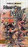 Never Cry Wolf, Farley Mowat, 0030554586