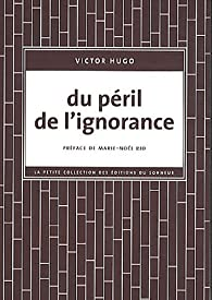 Du péril de l'ignorance par Victor Hugo