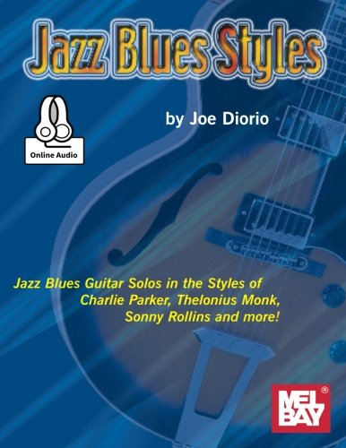 (Jazz Blues Styles: Guitar Solos in the Styles of Charlie Parker, Thelonius Monk, Sonny Rollins and Other Jazz Blues Greats.)