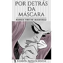 Por detrás da máscara (Coleção Annabelle, Senhorita detetive Livro 2)