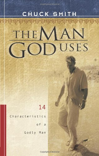 The Man God Uses: 14 Characteristics of a Godly Man