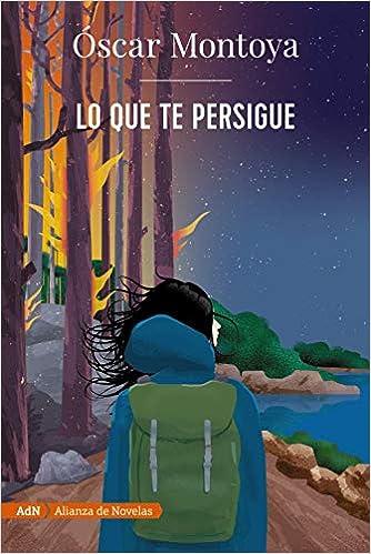 Lo que te persigue de Óscar Montoya