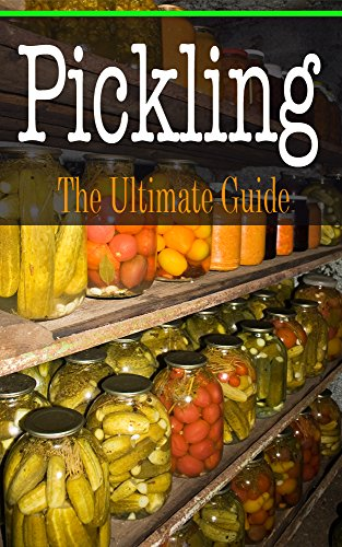 Pickling: The Ultimate Guide by [Conners, Bridgette]