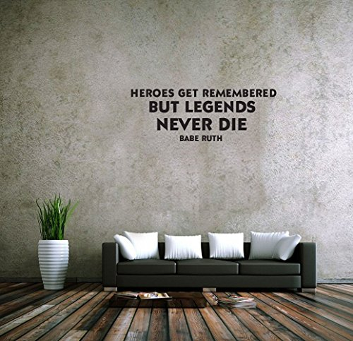 fgdgf Heroes Get Remembered But Legends Never Die -Babe Ruth Vinyl Wall Decals Quotes Sayings Words Art Deco Lettering Inspirational (Heroes Get Remembered But Legends Never Die)