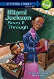 img - for Miami Jackson Sees It Through (A Stepping Stone Book(TM)) book / textbook / text book