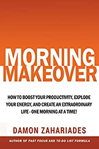Morning Makeover: How To Boost Your Productivity, Explode Your Energy, And Create An Extraordinary Life - One Morning At A Time! by Damon Zahariades ebook deal