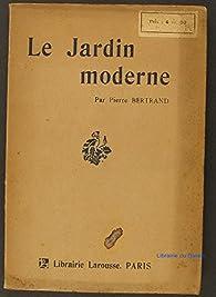 Le jardin moderne par Pierre Bertrand (IV)