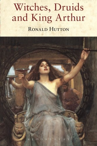 Witches, Druids and King Arthur