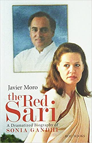 The Red Sari: A Dramatised Biography of Sonia Gandhi: Amazon.es: Javier Moro: Libros en idiomas extranjeros