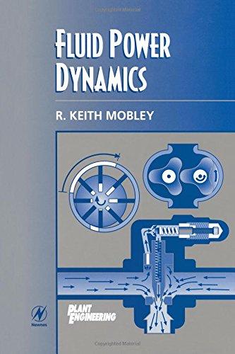 - Fluid Power Dynamics (Plant Engineering Maintenance Series)