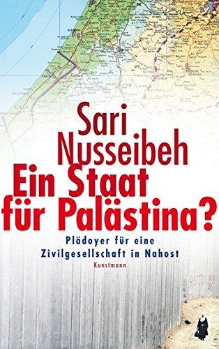 Ein Staat für Palästina?: Plädoyer für eine Zivilgesellschaft in Nahost