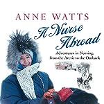 A Nurse Abroad | Anne Watts