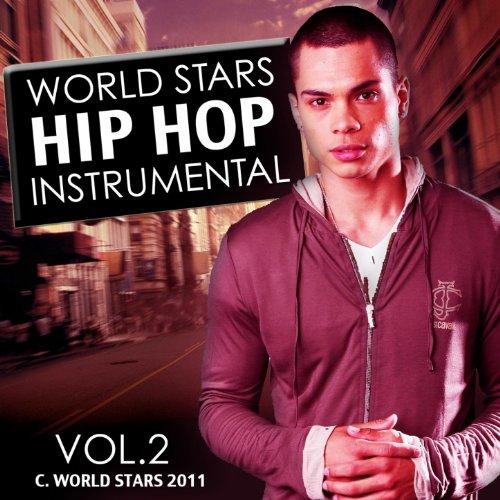 Instrumental World Star Hip Hop 2011, Vol. 2 (Instrumental, Hip Hop, Rnb, Dity South, West Coast, Rap, Mc, Dj, Mixtape, Beat, Freestyle, 2011)