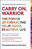 """Carry On, Warrior The Power of Embracing Your Messy, Beautiful Life"" av Glennon Doyle Melton"