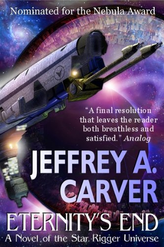 Eternity's End (Star Rigger Universe) by [Carver, Jeffrey A.]