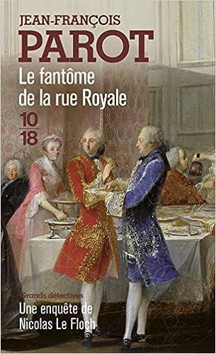 Le Fantôme de la rue Royale : Nº3 : Une enquête de Nicolas Le Floch (French Edition)
