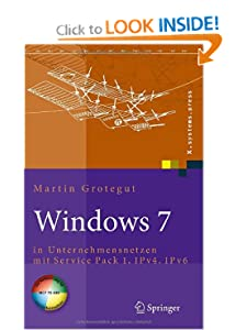 Windows 7: in Unternehmensnetzen mit Service Pack 1, IPv4, IPv6 (X.systems.press) (German Edition) Martin Grotegut