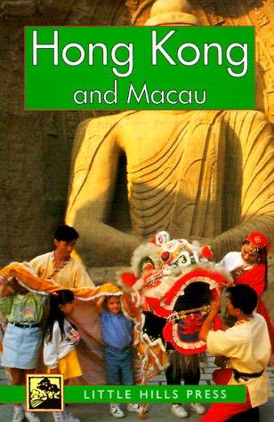 Hong Kong and Macau (Little Hills Press Travel Guides)