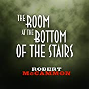 The Room at the Bottom of the Stairs | Robert McCammon