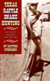 Texas Rattlesnake Hunting, Clifford Etheredge, 1932196307