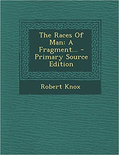 Book The Races Of Man: A Fragment...