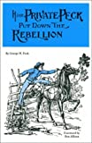 How Private Peck Put down the Rebellion, George W. Peck, 0965920127