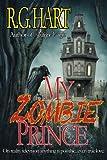 My Zombie Prince, R. G. Hart, 1927621283