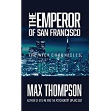 The Emperor of San Francisco (The Wick Chronicles Book 1)