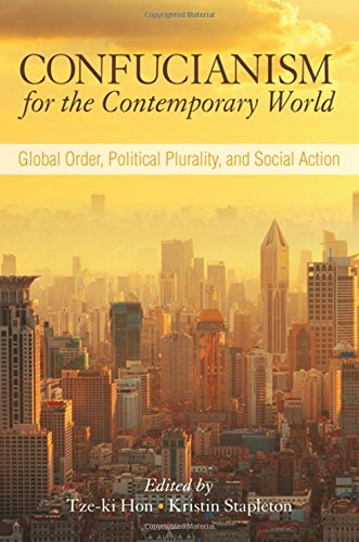 Confucianism For The Contemporary World  SUNY Series In Chinese Philosophy And Culture
