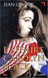 L'affaire Carolyn Black : roman