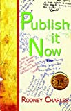 Publish it Now, Rodney. N Charles, 1595408452
