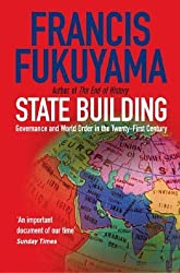 State Building: Governance and World Order in the 21st Century: Governance and World Order in the Twenty-first Century by Fukuyama, Francis (2005) Paperback