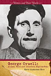 George Orwell: Animal Farm and Nineteen Eighty-Four (Writers and Their Work)
