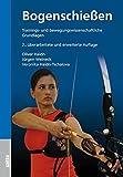 Bogenschießen: Trainings- und bewegungswissenschaftliche Grundlagen