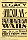 The Legacy of the Mexican and Spanish-American Wars, Gary D. Keller, 0927534908