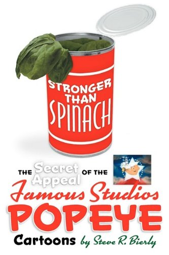 Download Stronger Than Spinach: The Secret Appeal of the Famous Studios Popeye Cartoons pdf